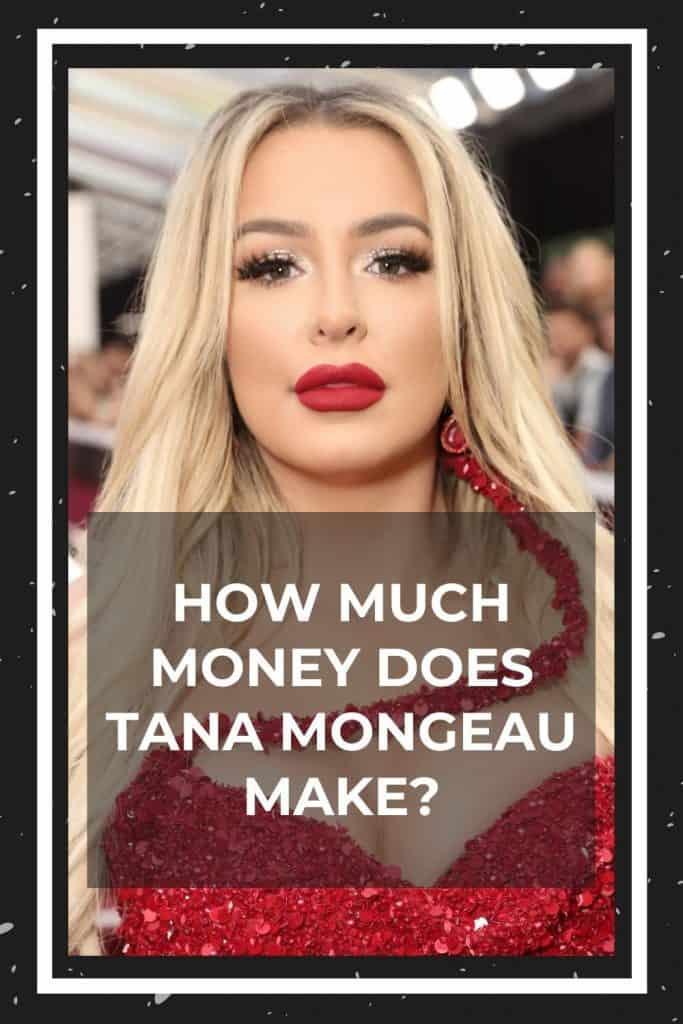 how-much-money-does-tana-mongeau-make