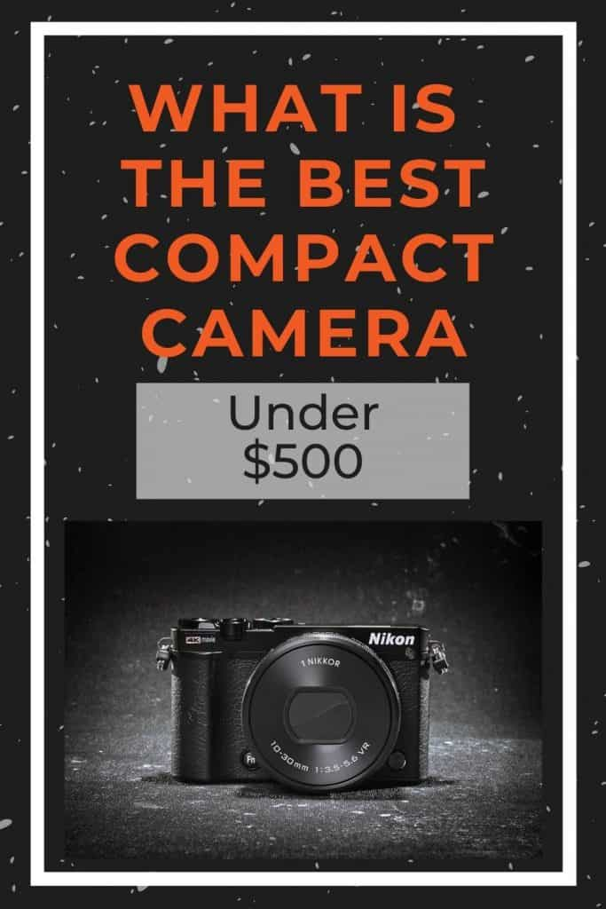 what-is-the-best-compact-camera-under-500